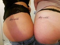 Stay Wild Baby Thank you marc darrah - Modern Red Ink Tattoos, Hair Tattoos, Body Art Tattoos, Wild Child Tattoo, Wild Tattoo, Small Girly Tattoos, Small Quote Tattoos, Friend Tattoos, Sister Tattoos