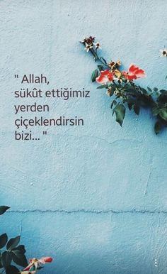 Allah sükut ettiğimiz yerden çiçeklendirsin... Quran Quotes Love, Allah Quotes, Turkish Lessons, Paper Flower Tutorial, Allah Islam, Quotes And Notes, Islamic Quotes, Believe In You, Cool Words