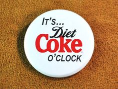 Its Diet Coke OClock pinback Button Diet Coke sold separately - Diet Coke - Ideas of Diet Coke - ATCTTeam Its Diet Coke OClock Button Diet Coke by SignalMountain Art button gift tag badge funny sayings diet coke coke clock what time is it bows ATCTteam Coca Cola, Diet Humor, Lose Body Fat, Diet Coke, Coco, Gift Tags, Funny Quotes, Canning, Schmuck