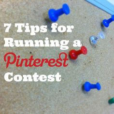 7 great tips for running a Pinterest contest. Shares link to new contest guidelines I didn't even know about.