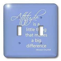 Attitude Makes A Difference- Winston Churchill quote - Light Switch Covers - double toggle switch by 3dRose, http://www.amazon.com/dp/B00F0Q5QYE/ref=cm_sw_r_pi_dp_g33msb0V6VAY3