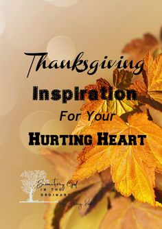 Thanksgiving Inspiration for Your Hurting Heart - Stacey Pardoe