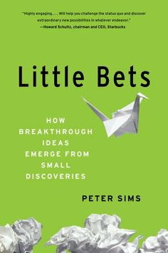 Little Bets by Peter Sims. (via @TimSHuntley)