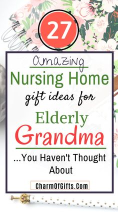 Practical Gifts For Elderly They Will Appreciate (Nursing Home Friendly)