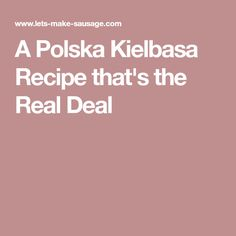 A Polska Kielbasa Recipe that's the Real Deal