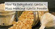 Step by step instructions on how to dehydrate garlic and then make garlic powder. Includes tips for peeling garlic and storing dehydrated garlic in addition to garlic powder.