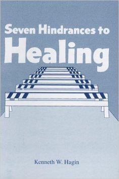 Seven Hindrances to Healing: Kenneth, Jr. Hagin: 9780892767052: Amazon.com: Books