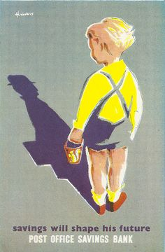 """Savings will shape his future"", designed by Pieter Huveneers, c1955"