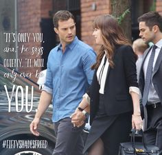 """It;s only you, Ana,"""" he says quietly.It will only ever be you."""