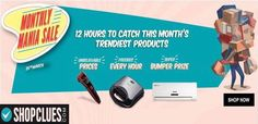 #Shopclues #MonthlyMania sale : Get Months Trendiest Products Like Mobiles, Cameras & More Items At Unbelievable Prices & Also Get A Chance To Win A Bumper Prize.