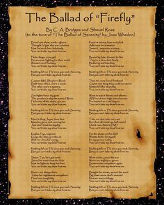 """A poster depicting """"The Ballad of Serenity,"""" a Firefly filk written by myself and Shmuel Ross. The Ballad of Serenity Firefly Series, Firefly Art, Firefly Quotes, Firefly Music, Serenity Now, Firefly Serenity, Serenity Ship, Joss Whedon, Geek Out"""