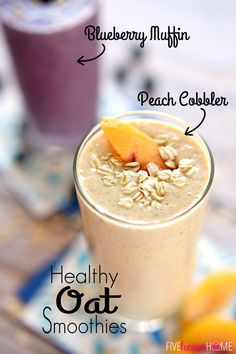 Healthy Oat Smoothies ~ Blueberry Muffin Smoothie & Peach Cobbler Smoothie