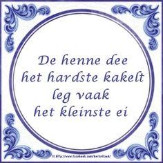 Degene met de grootste mond presteert vaak het minst(achterhoeks) Poem Quotes, Poems, Funny Quotes, Love Blue, My Love, Dutch Quotes, Creative Inspiration, Sentences, Holland