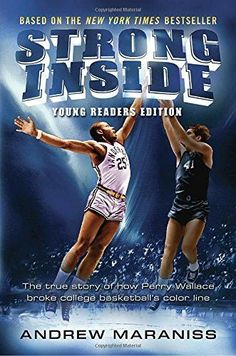 Strong Inside (Young Readers Edition): The True Story of How Perry Wallace Broke College Basketball'