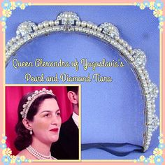 24th June and today's pearl  and diamond tiara is one I know very little about. It was worn by Queen Alexandra of Yugoslavia, the wife of King Peter. The Yugoslavian Royal Family faced much hardship prior to the Second World War and then exile afterwards. Some fabulous jewels had to be sold. I do not know if they still own this piece.