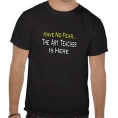 No Fear...Art Teacher T-shirt