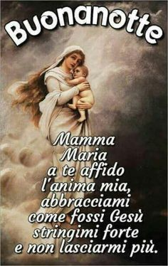 Madonna, Good Night Blessings, Night Prayer, Italian Life, Religious Education, Blessed Mother, Our Lady, Peace And Love, Prayers