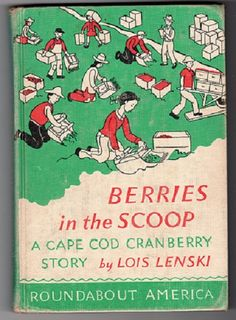Berries in the Scoop ~ A Cape Cod Cranberry Story by Lois Lenski - Children's Books, Vintage Books, Old Books, Youth Books