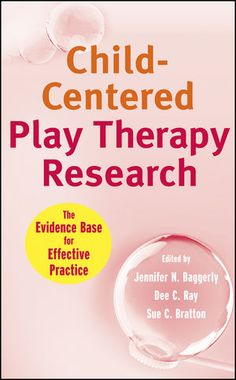 Wiley: Child-Centered Play Therapy Research: The Evidence Base for Effective Practice