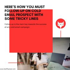 Follow-up is the main key towards the success of any cold email campaign. Many times the first email don't have that much power as the follow-ups have. The reply rate in first email is too low as compared to the response ratio received in the follow-ups. Read More