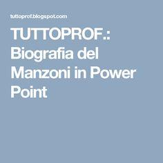 TUTTOPROF.: Biografia del Manzoni in Power Point