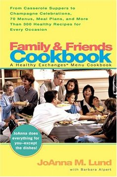 Family and Friends Cookbook From Casserole Comforts to Champagne Wishes 50 Menus Meal Plans and 200 * Find out more about the great product at the image link.