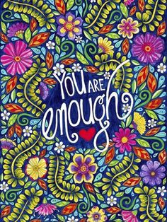 Giclee Print: You Are Enough by Hello Angel : Art Quotes, Life Quotes, Inspirational Quotes, Positive Thoughts, Positive Quotes, Positive Phrases, Emo, Letter Art, Natural Life