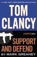 Title: Tom Clancy support and defend / Mark Greaney. Added Author: Clancy, Tom Personal Author: Greaney, Mark. Publisher: Putnam, Publicatio...