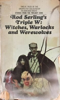 Rod Serling's Triple W: Witches Warlocks and Werewolves   books Monsters