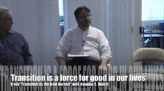 """Video: Transition is a force for good in our lives from """"Transition as the New Normal"""" with Douglas E. Welch #career"""