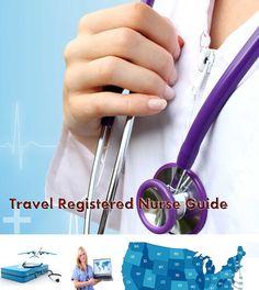 Travel Registered #Nurse Guide - Skills, Duties, Salary and Job Outlook