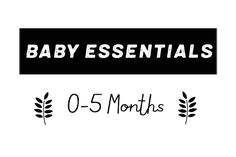 Baby Essentials: 0-5