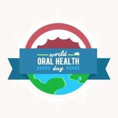 WORLD ORAL HEALTH DAY is March 20! Remember, having a healthy mouth is key to having a healthy body.