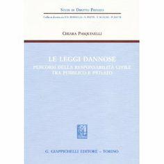 Pasquinelli, Chiara Le leggi dannose. G. Giappichelli, 2013