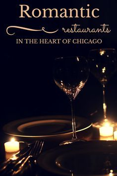Fashionably Employed | 13 Romantic #Restaurants in the Heart of #Chicago