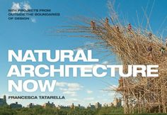 Natural Architecture Now: New Projects from Outside the Boundaries of Design by Francesca Tatarella http://www.amazon.com/dp/1616891408/ref=cm_sw_r_pi_dp_IkeOvb127SBF6