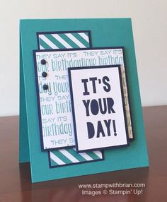 It's Your Day Birthday Card by brian - Cards and Paper Crafts at Splitcoaststampers