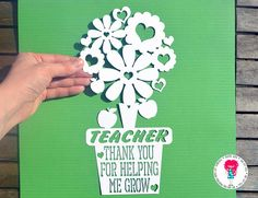 Teacher Thank You For Helping Me Grow Papercut Template SVG /