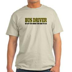 Funny Bus Driver T-Shirt on CafePress.com