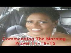 Commanding The Morning @KimDanielsFL 11-18-15 Apostle Kim Daniels Leads Us In Prayer - YouTube