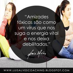 PENSAMENTO DO DIA  E você tem amizades tóxicas na sua vida? Partilhe a sua experiência nos comentários.  #LuisAlvesFrases #Amizades #FalsosAmigos #Falsidade #Vírus