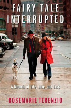 Fairy Tale Interrupted: A Memoir of Life, Love, and Loss by RoseMarie Terenzio. $13.51. Publisher: Gallery Books (January 24, 2012). Publication: January 24, 2012. Author: RoseMarie Terenzio. 256 pages. Save 46% Off!