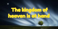 The Kingdom of Heaven Is At Hand Usually on Mondays I write something about politics and Christianity. Biblical Quotes, Bible Quotes, Humility, Forgiveness, Kingdom Of Heaven, Success Quotes, Victorious, Christianity, Trust