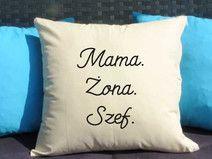 Mama Żona Szef, Poduszka dekoracyjna z nadrukiem, Prezent dla mamy, Dzień Mamy, Urodziny Mamy, Upominek dla Mamy, Poduszka dla mamy