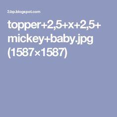 topper+2,5+x+2,5+mickey+baby.jpg (1587×1587)