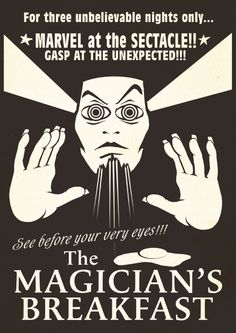The Ghostlight Project: Week 17 : Illustration Fragment : The Magician's Breakfast : Advertising Poster