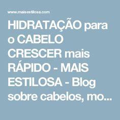 HIDRATAÇÃO para o CABELO CRESCER mais RÁPIDO - MAIS ESTILOSA - Blog sobre cabelos, moda e beleza.