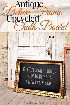 How to Make & Break In a New DIY Chalkboard If you happen to cross path with an antique picture frame, bring it home! Even if it has a little nick or two. You can epicycle it to an awesome chal