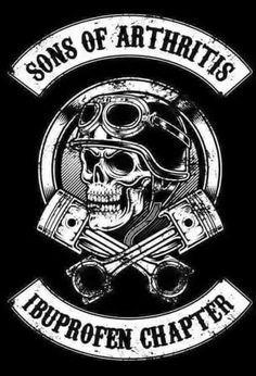 Skulls and Skeletons: Sons of Arthritis.