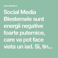 Social MediaBlestemele sunt energii negative foarte puternice, care va pot face viata un iad. Si, tineti minte: un blestem se poate transmite peste generatii, nefiind… Interesting Stuff